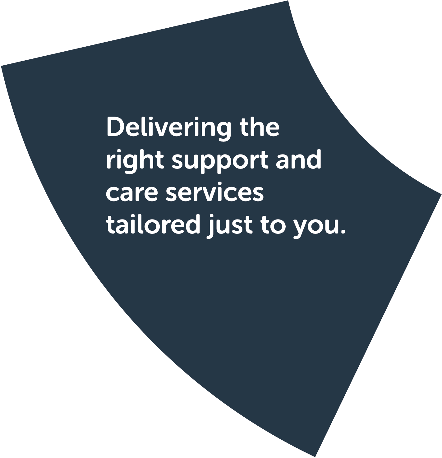 Step 5: Receive services and support. Delivering the right support and care services tailored just to you.